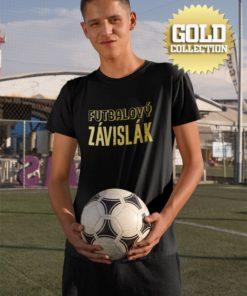 Tričko Futbalový závislák GOLD COLLECTION