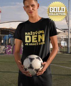 Futbalové tričko Každý deň je hrací deň GOLD COLLECTION